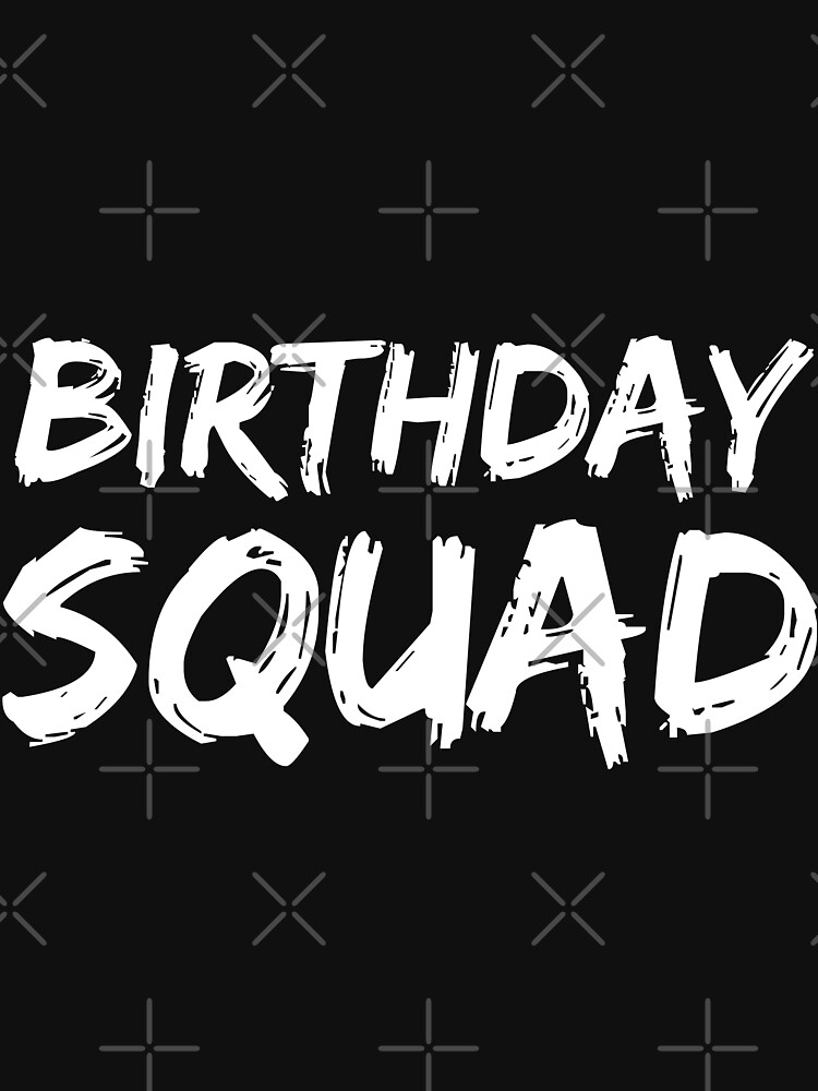 Birthday Squad by with-care