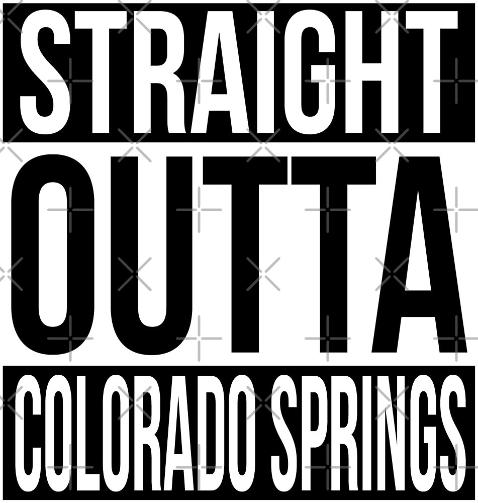 Straight Outta Colorado Springs by heeheetees