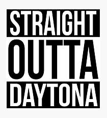 Straight Outta Daytona Photographic Print