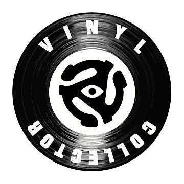 VINYL COLLECTOR by BobbyG305