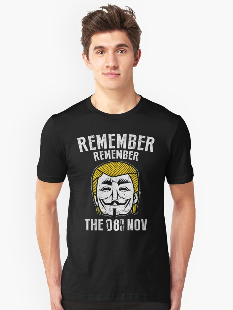 Remember Remember 8th of November graphic tshirt Unisex T-Shirt Front