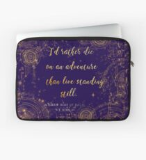 """I'd rather die on an adventure than live standing still"" Quote Design Laptop Sleeve"