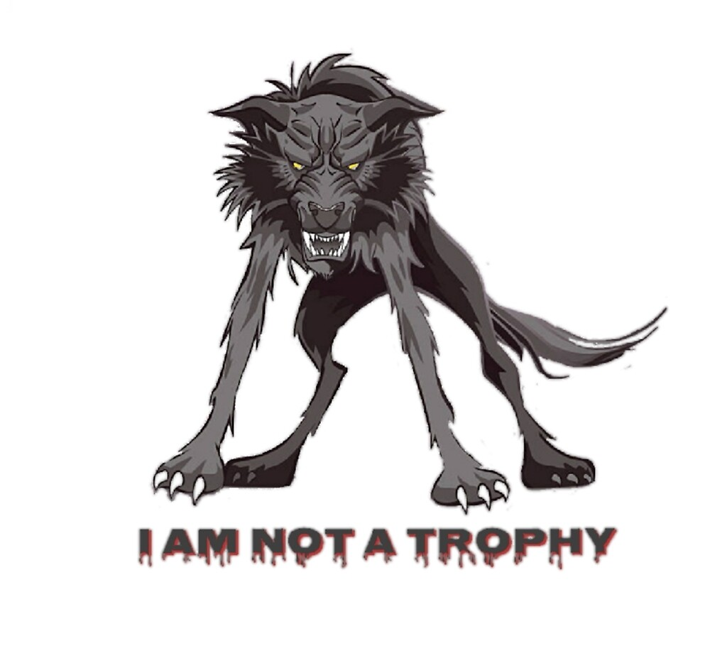 I Am Not A Trophy  by WolfShadow27