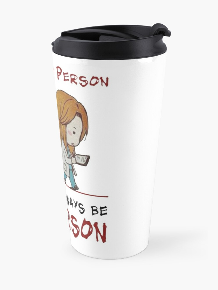 Alternate view of you are my person you will always be my person mug Travel Mug