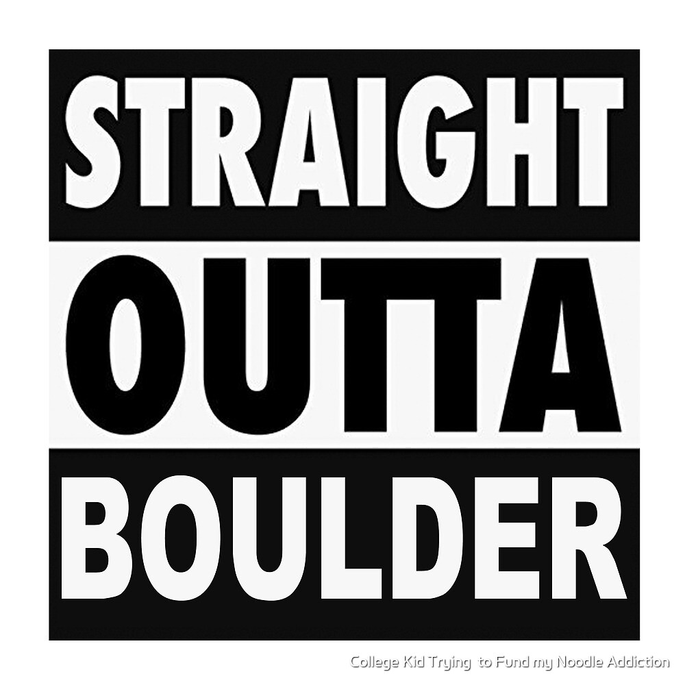 Straight Outta Boulder by College Tailgate Designs