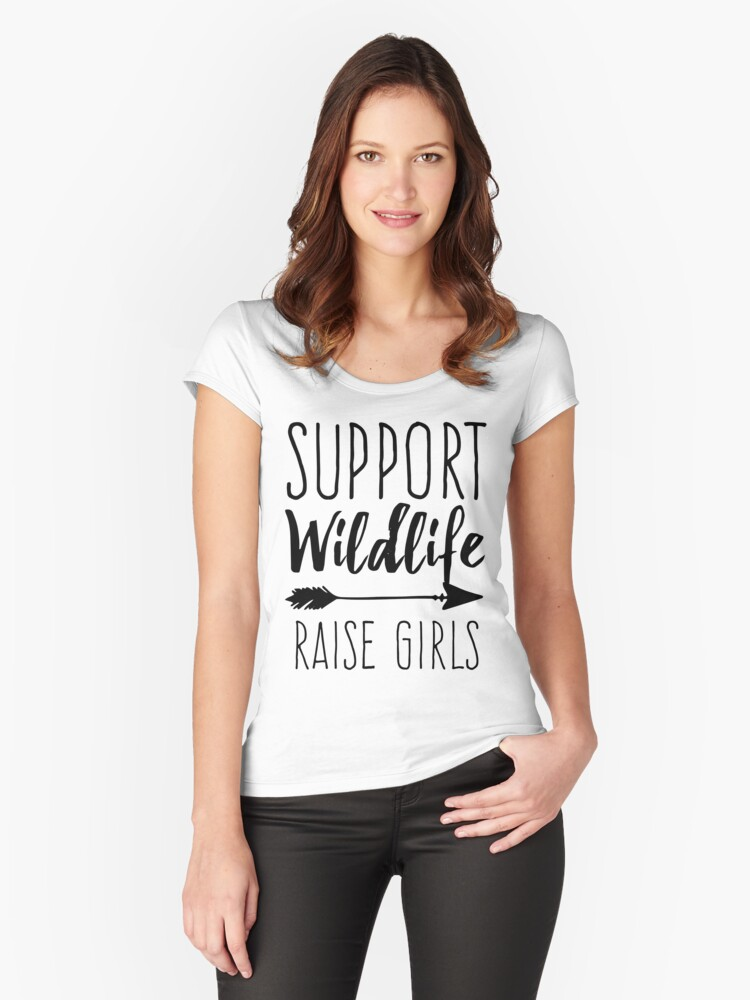 Support Wildlife Raise Girls Women's Fitted Scoop T-Shirt Front