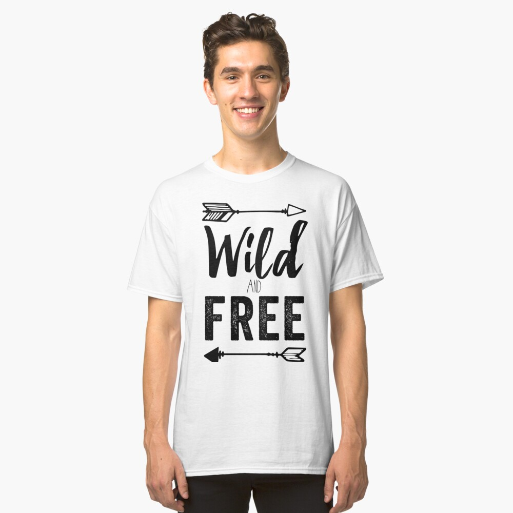 Wild And Free Classic T-Shirt Front