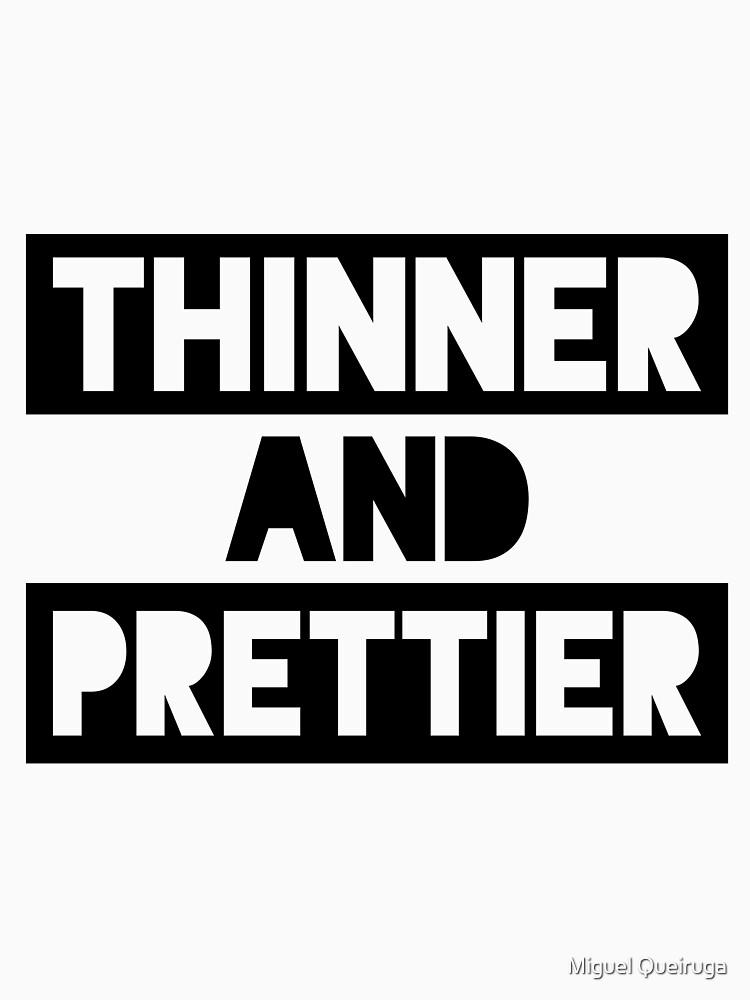 Thinner And Prettier by qqqueiru