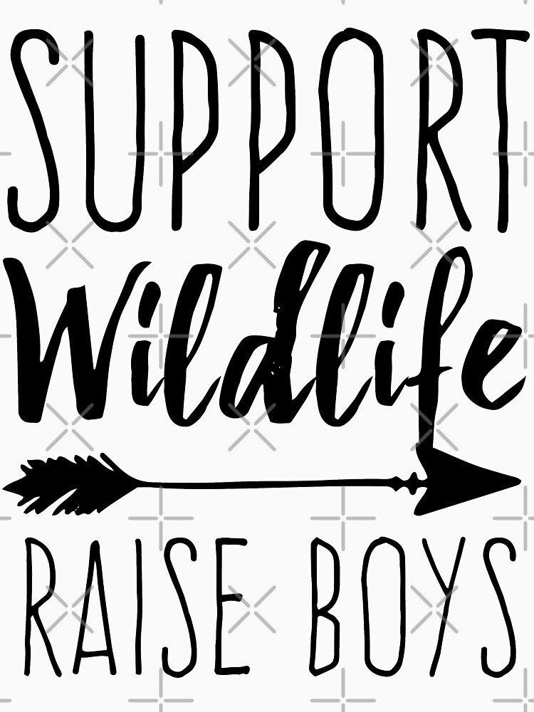 Support Wildlife Raise Boys by with-care