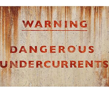 DANGEROUS UNDERCURRENTS by ClaytonHickman