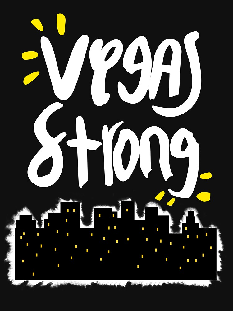 Vegas Strong- Tribute to the City. by sandysayschill