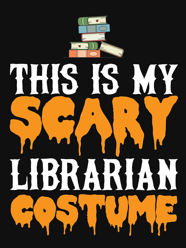 This Is My Scary Librarian Costume by kamrankhan