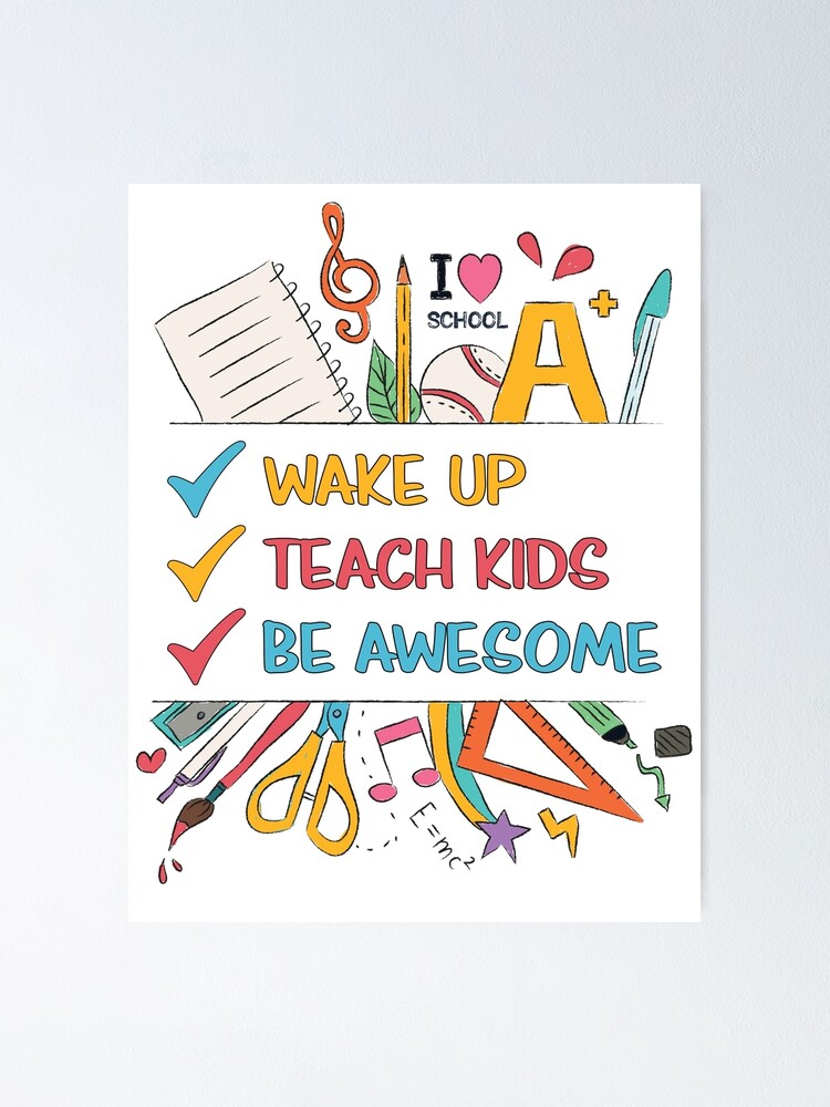 Alternate view of Wake up, Teach Kids, Be Awesome Poster