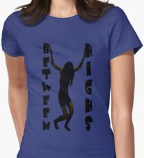 Between Highs Womens Fitted T-Shirt