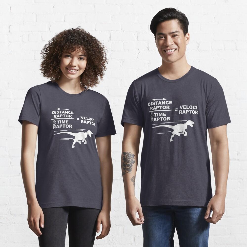 Distance raptor divided by time raptor equals velociraptor Essential T-Shirt