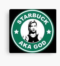 Starbuck is my god Canvas Print