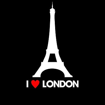 I Heart London Eiffel Tower - Joke T-Shirt  by LukeSimms