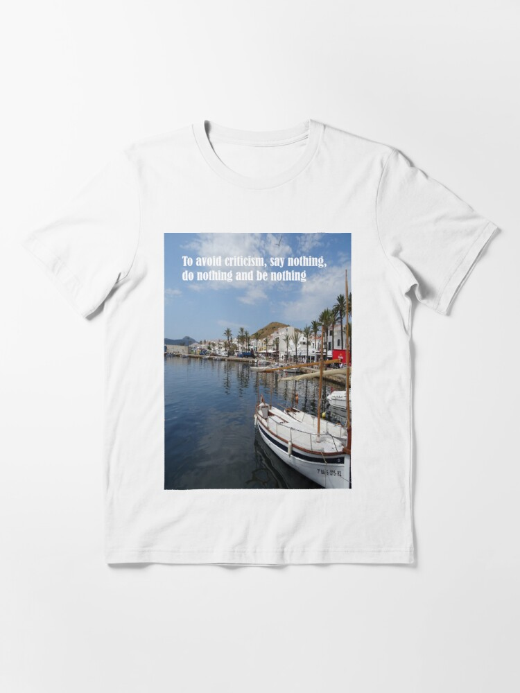 Alternate view of To avoid criticism say nothing do nothing be nothing Essential T-Shirt