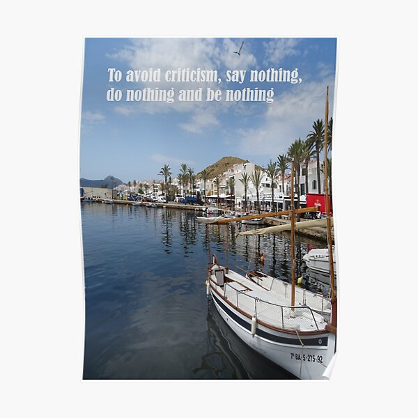To avoid criticism say nothing do nothing be nothing Poster