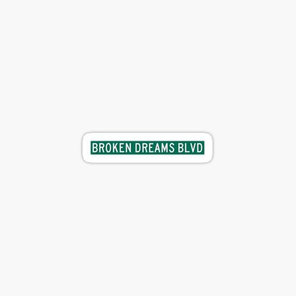 Broken Dreams Boulevard Sticker Sticker