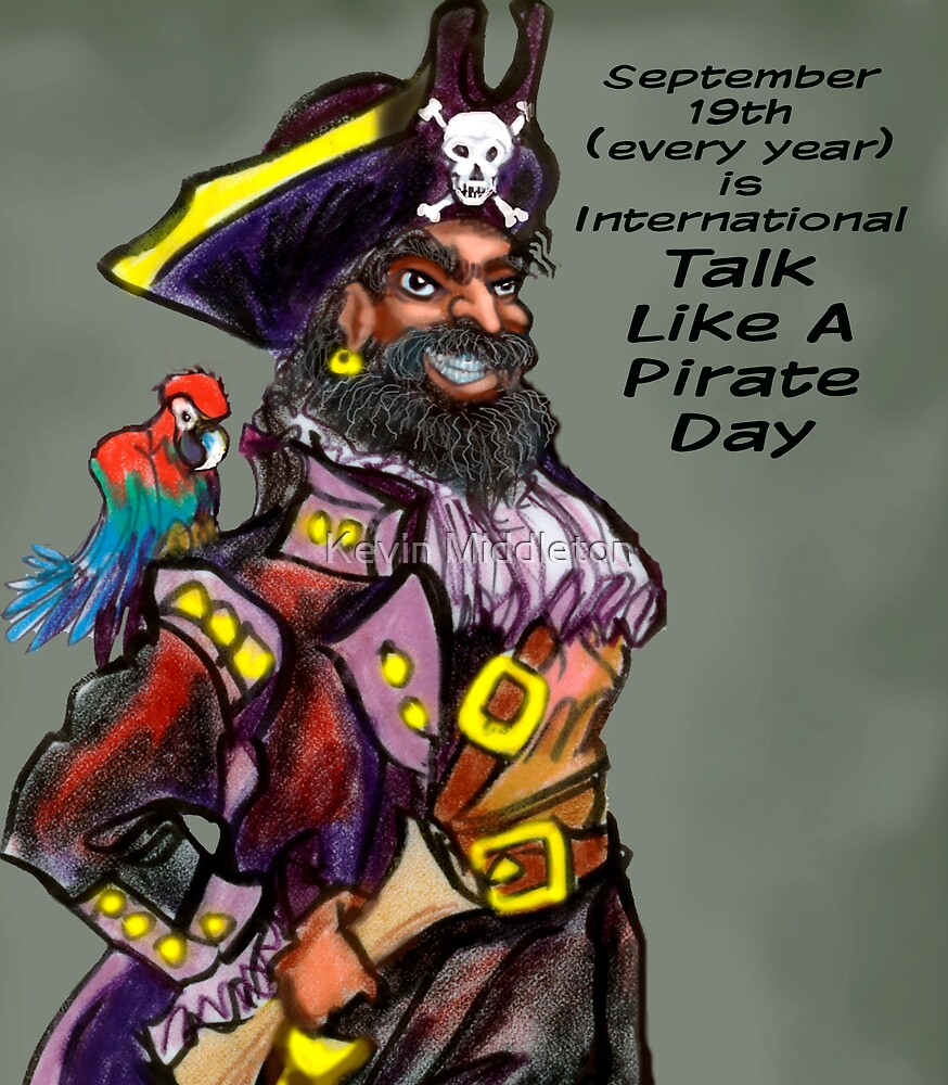 Talk Like a Pirate Day! by Kevin Middleton