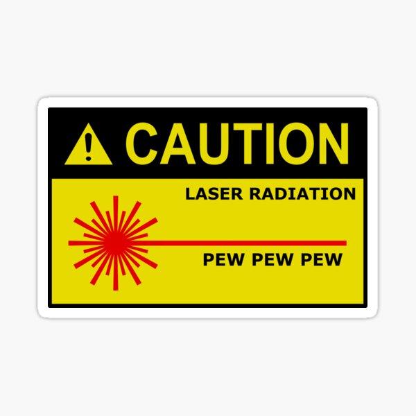 Laser safety pew pew pew Sticker