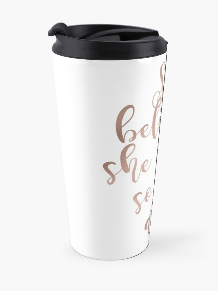 Alternate view of Rose gold she believed she could so she did Travel Mug
