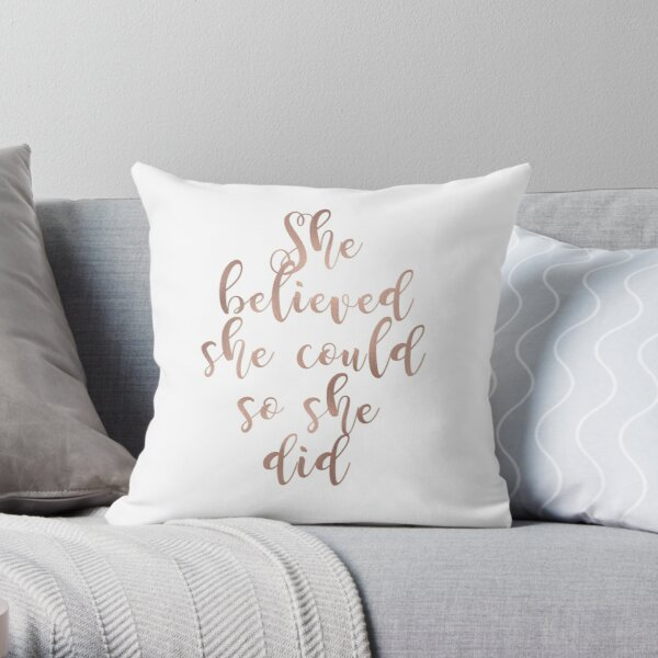 Rose gold she believed she could so she did Throw Pillow