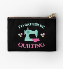 I'D RATHER BE QUILTING Studio Pouch