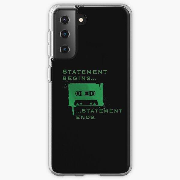 Statement Begins... Statement Ends... Samsung Galaxy Soft Case