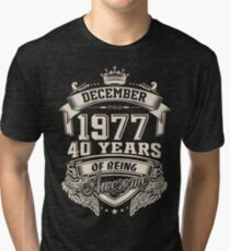 born in December 1977 - 40 years of being awesome Tri-blend T-Shirt