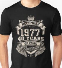 born in December 1977 - 40 years of being awesome T-Shirt
