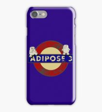 ADIPOSE!!! iPhone Case/Skin