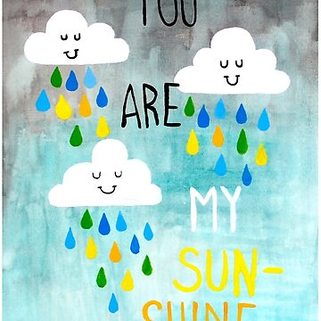 You Are My Sunshine by MrMom
