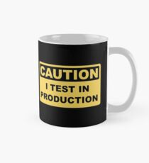 I Test in Production - Funny Developer Caution Sign Design Mug