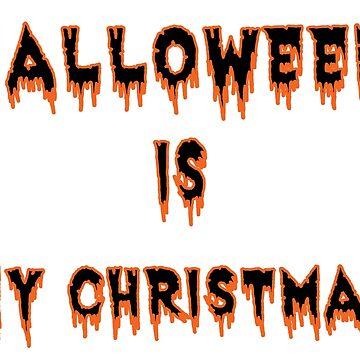 Halloween Is My Christmas by FreeFolk