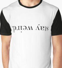 Stay Weird. Graphic T-Shirt