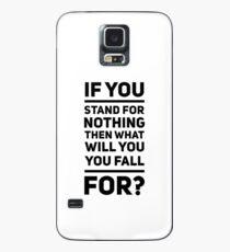 Wenn du für nichts stehst ... Hülle & Klebefolie für Samsung Galaxy