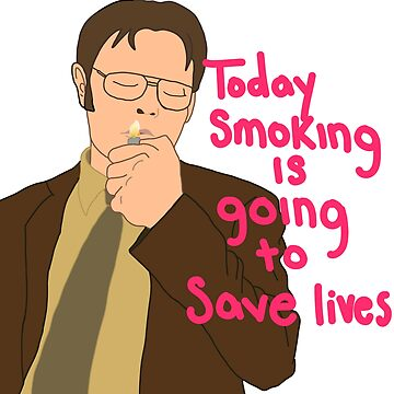 today smoking is going to save lives by MBassett500