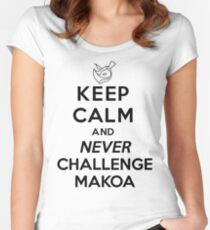 Keep Calm And Never Challenge Makoa! Makoa Paladins Ultimate Line Women's Fitted Scoop T-Shirt