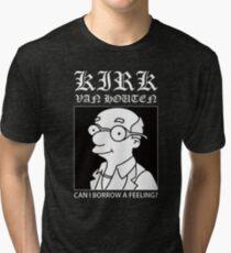 Kirk Van Houten - Can i borrow a feeling? Tri-blend T-Shirt