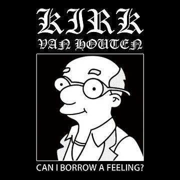 Kirk Van Houten - Can i borrow a feeling? by sinamorata