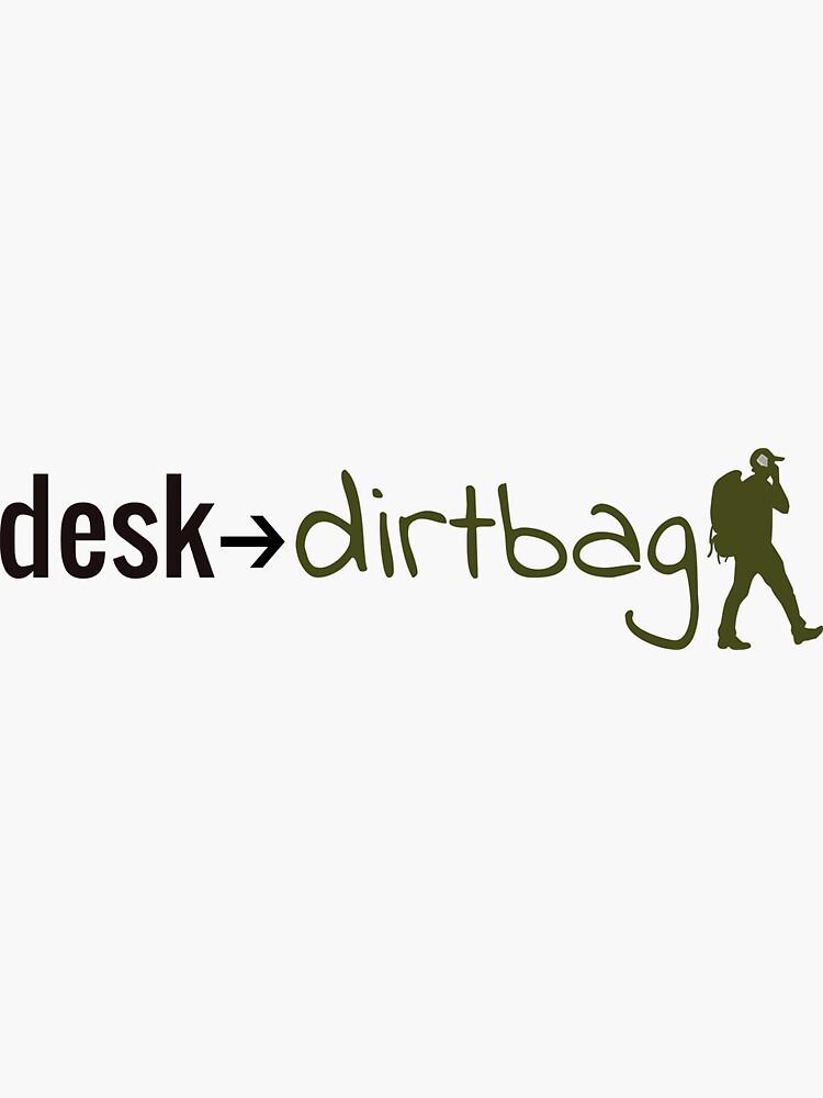 Desk to Dirtbag by desktodirtbag