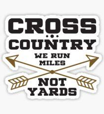 We Run Miles Not Yards - Cross Country, XC, Cross Country Runner, Endurance Sticker