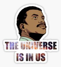 The Universe Is In Us Sticker