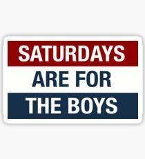 Saturdays Are ForThe Boys Sticker