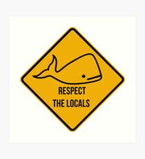 Save the whales. Respect the locals caution sign. Art Print