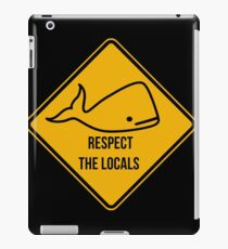 Save the whales. Respect the locals caution sign. iPad Case/Skin