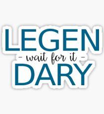 Legen - wait for it - dary Sticker
