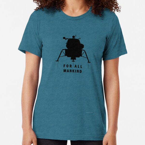 Apollo 11 - celebrate the 50th anniversary of moon landing | FOR ALL MANKIND Tri-blend T-Shirt